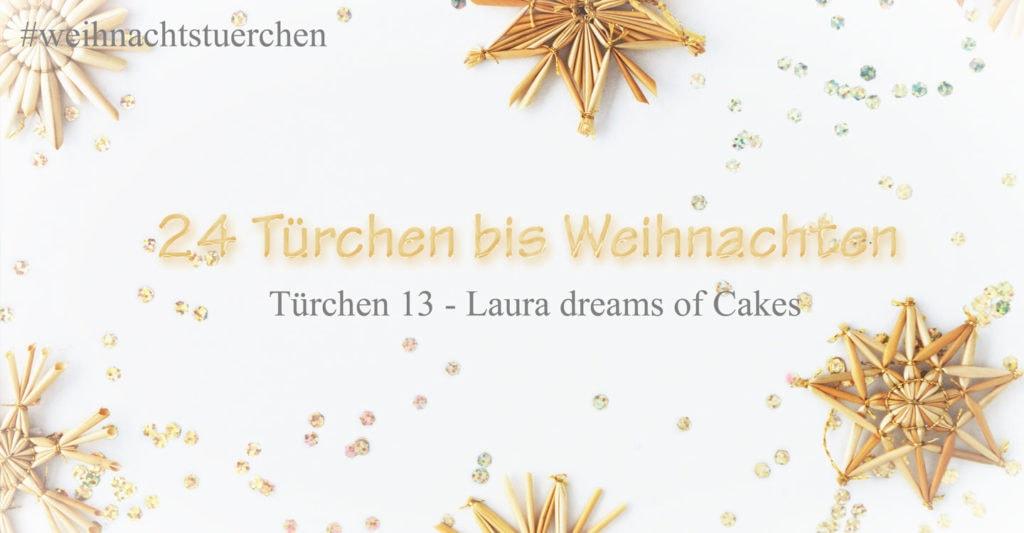 bloggeradventskalender_tuerchen13_lauradreamsofcakes